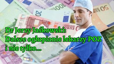 Dr Jerzy Jaśkowski: Dalsze ogłupianie lekarzy POZ i nie tylko