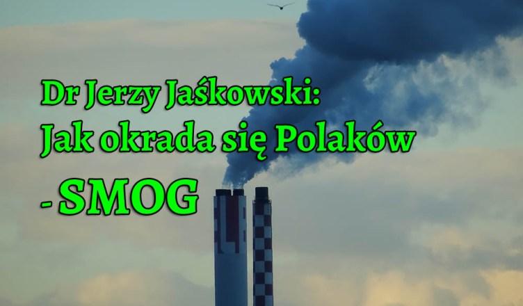 Dr Jerzy Jaśkowski: Jak się okrada Polaków - SMOG
