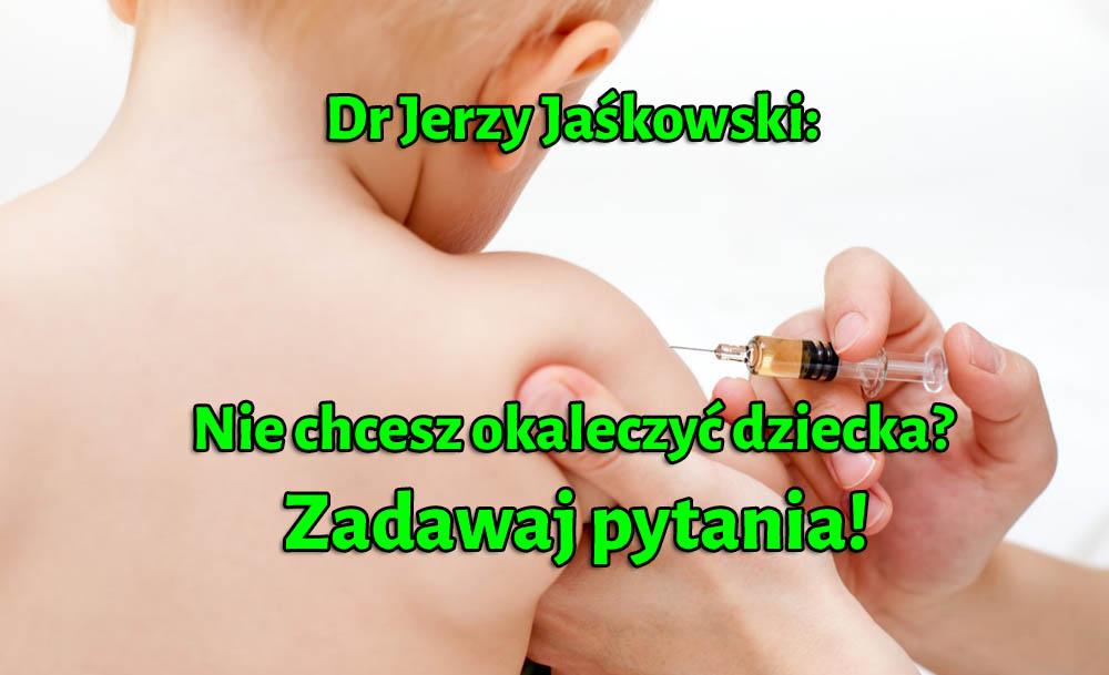Dr Jerzy Jaśkowski: Nie chcesz okaleczyć dziecka? Pytaj!