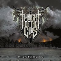 Twilight of the Gods - Fire on the Mountain