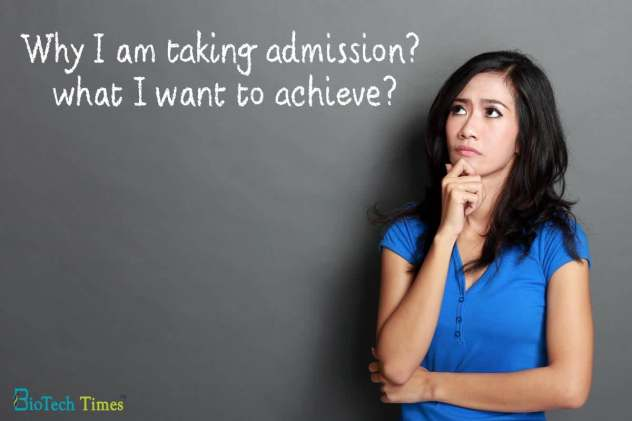 Why you are taking admission and what you want to achieve