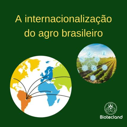 A internacionalização do agro brasileiro