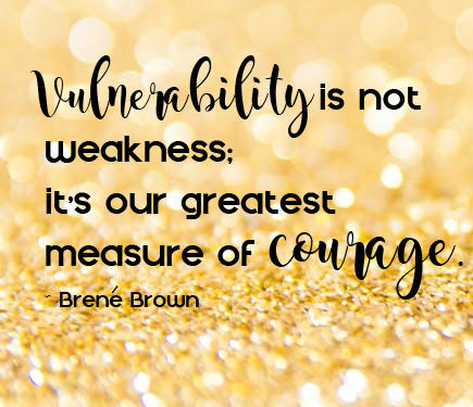 Quote by Brene Brown: Vulnerability is not weakness: It's our greatest measure of courage