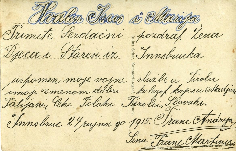 Poleđina gore prikazane fotografije (razglednice) koju je soldat Andrija Franc poslao za svog sina Martina iz Innburga, 24. rujna 1915. godine s bojišnice I. svjetskoga rata iz kojeg se nije vratio. Obiteljski foto arhiv Z. Franc.