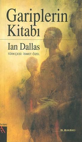 Bir Kitap : ''Gariplerin Kitabı'' – Ian Dallas(06Kasım2018 )