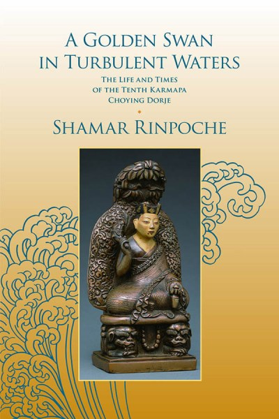 A Golden Swan in Turbulent Waters - Tenth Karmapa - Book Cover
