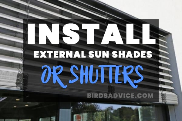 Install External Sun Shades or Shutters