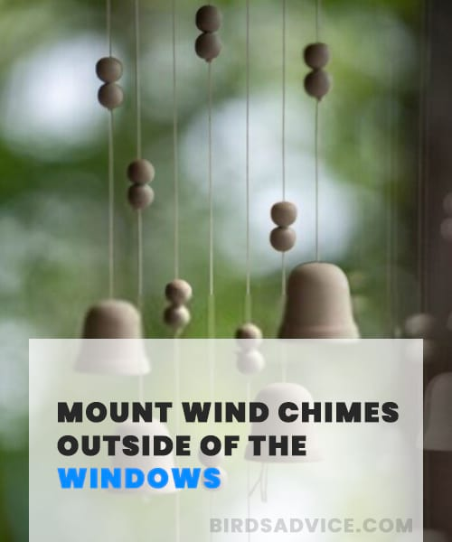 Mount Wind Chimes Outside of the Windows