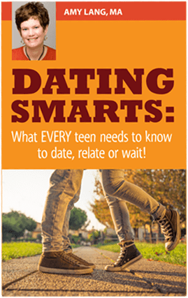 Dating Smarts: What Every Teen Needs To Date, Relate or Wait