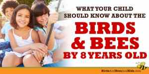 What Your Child Should Know about the Birds & Bees By 8 Years Old