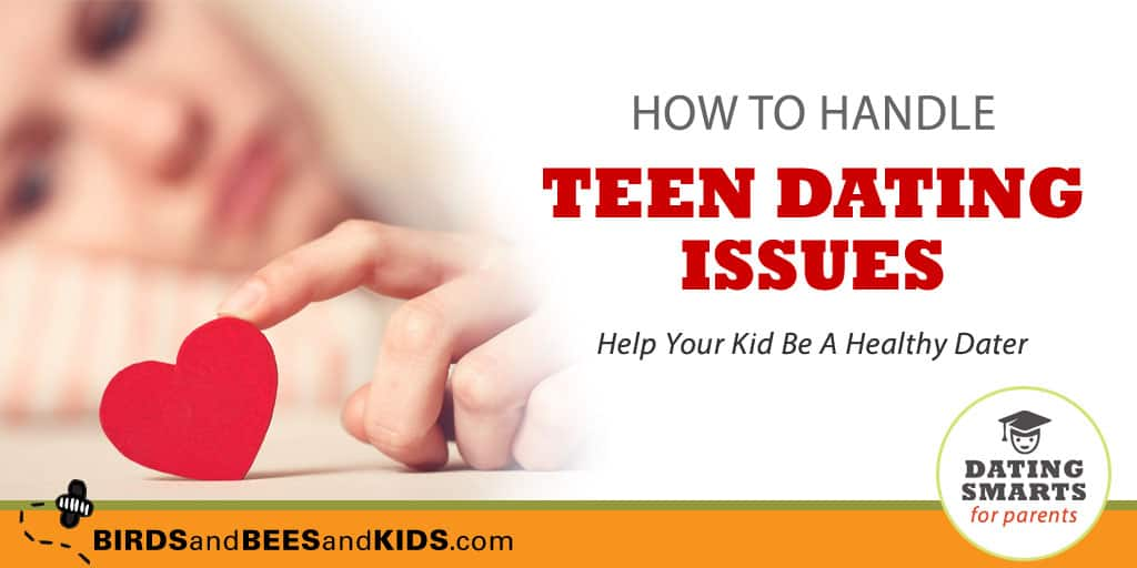 How to Handle Dating Issues with Your Teen