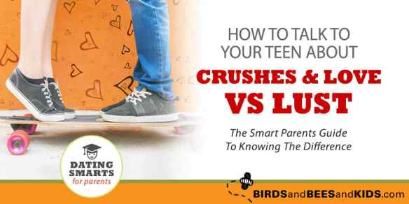 Talk To Your Teen About Crushes, Love and Lust