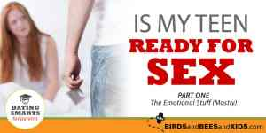 Is My Teen Ready for Sex? Part 1—The Emotional Stuff (Mostly)