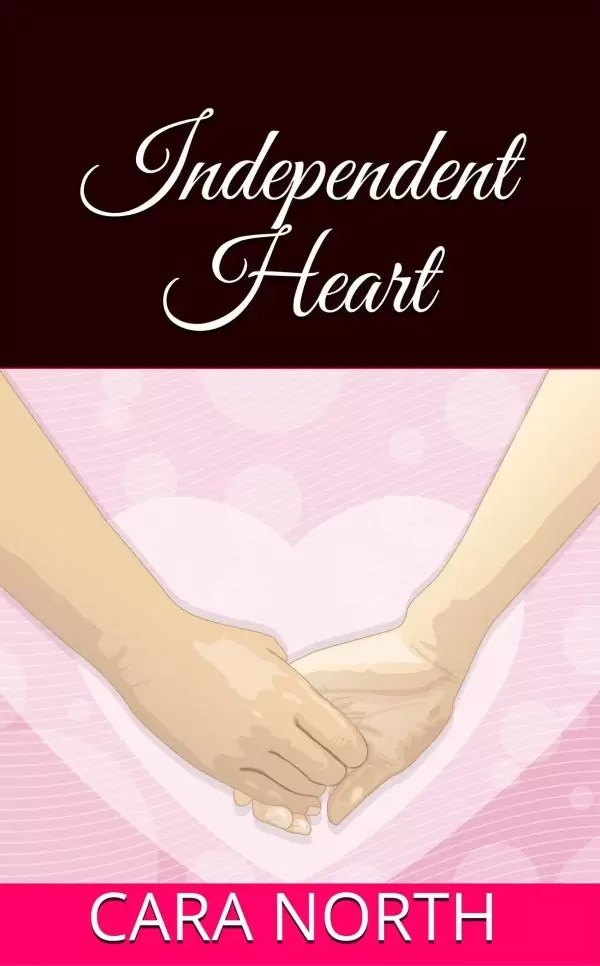 Independent Heart by Cara North