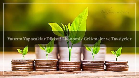 yatırım yapacaklara tavsiyeler
