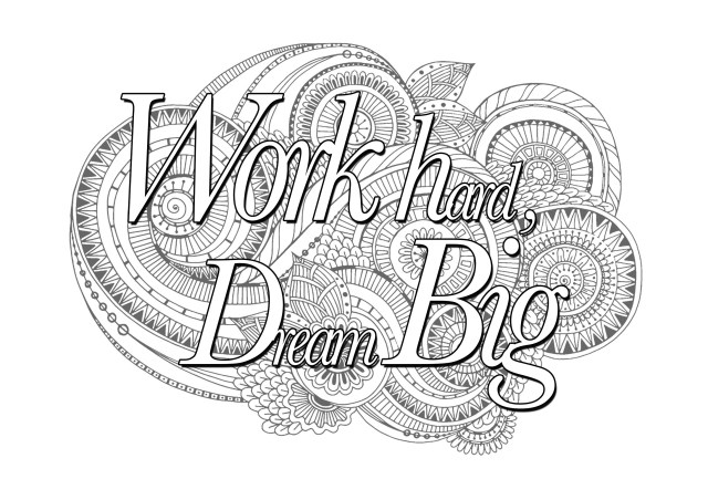 Hard Coloring Pages Quote Work Hard Dream Big Quotes Adult Coloring Pages