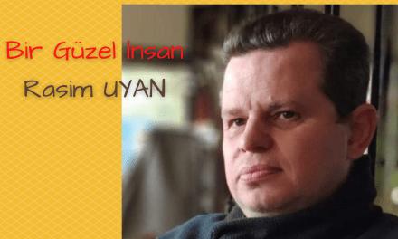 Rasim Uyan – Proje Kahramanı