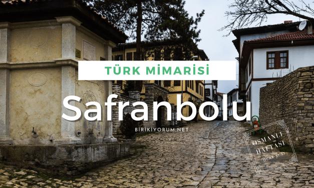 Safranbolu , Türk Mimarisinin En Güzel Örneği
