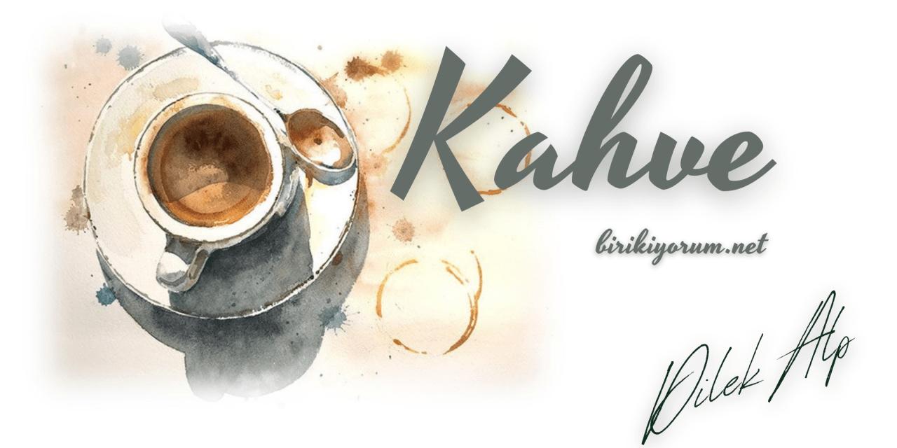 Bir Akdenizli Kahve Severse