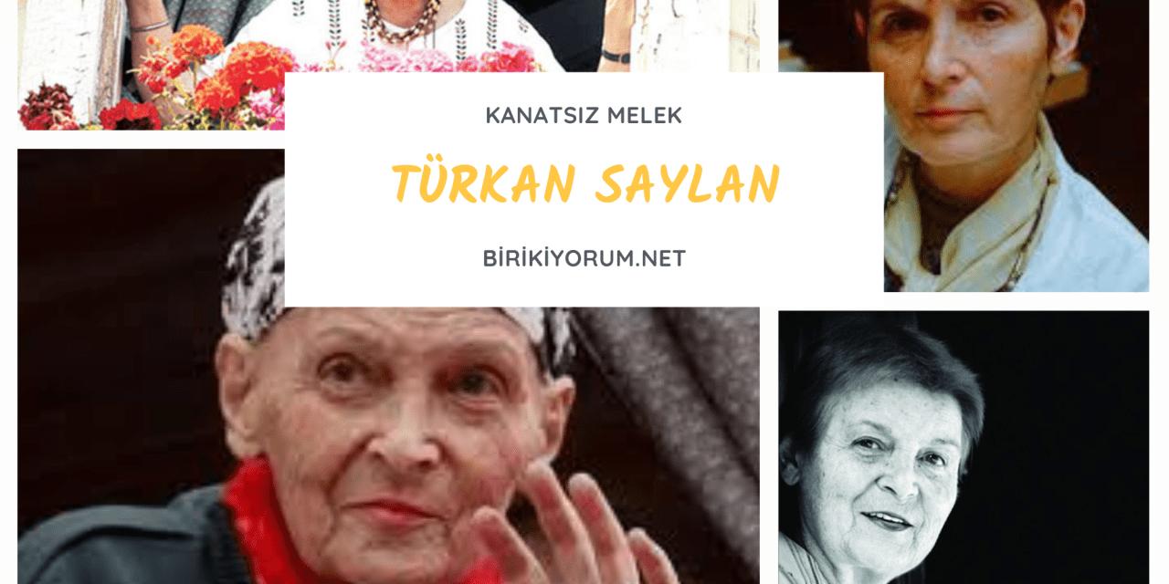 Türkan Saylan : Kanatsız bir melek