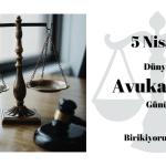 Avukatlar Günü 5 Nisan. Hukuk Sisteminin Savunucuları.