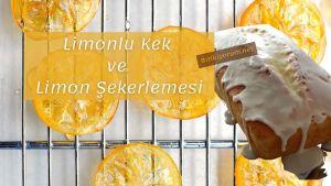 Limonlu Kek ve Limon Şekerlemesi