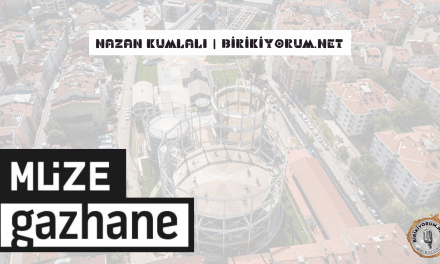 Müze Gazhane; Sanayi Tesisinden Kültür Merkezine