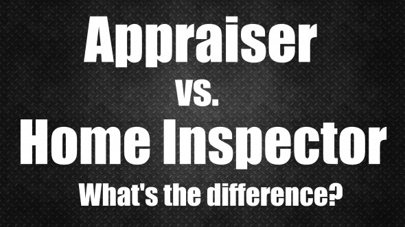 appraisers vs home inspectors whats the difference