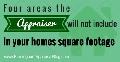 Four areas the appraiser will not include in your homes square footage