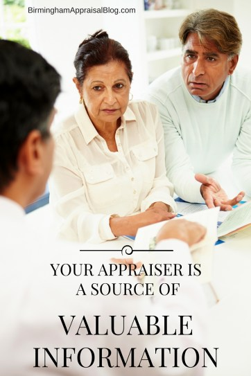 Your appraiser is a source of valuable information