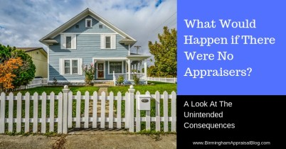 Unintended Consequences of no appraisers