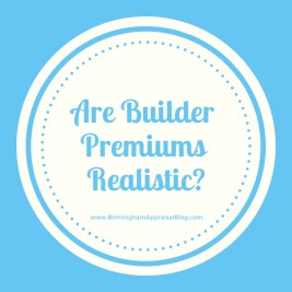 Are Builder Premiums Realistic