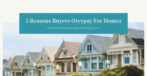 5 Reasons Buyers Overpay For Homes