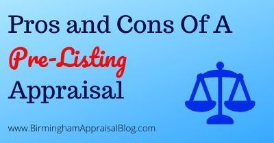 Pros and Cons Of A Pre-Listing Appraisal