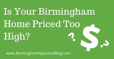 Is Your Birmingham Home Priced Too High