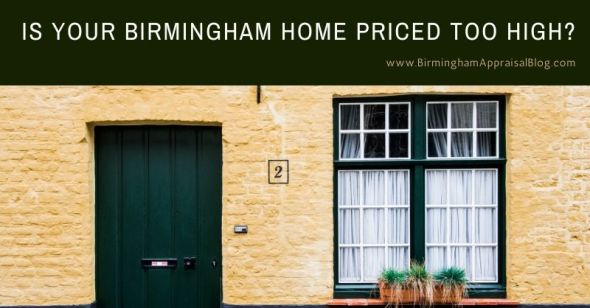 Your Birmingham Home Could Be Overpriced