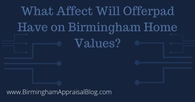 What Affect Will Offerpad Have on Birmingham Home Values