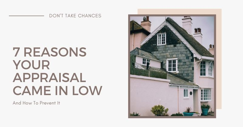 7 Reasons Your Appraisal Came in Low