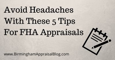 Avoid Headaches With These 5 Tips For FHA Appraisals