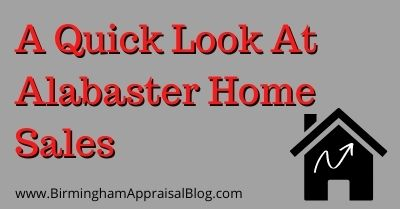 A Quick Look At Alabaster Home Sales