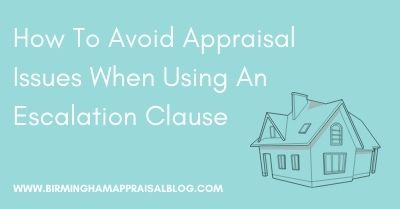 How To Avoid Appraisal Issues When Using An Escalation Clause