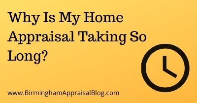 Why Is My Home Appraisal Taking So Long