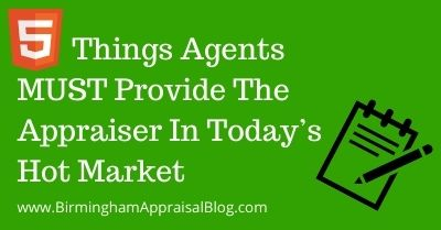 5 Things Agents MUST Provide The Appraiser In Today's Hot Market