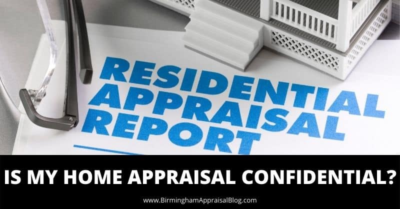 Is My Home Appraisal Confidential