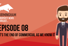 Photo of It's The End of Commercial Property As We Know It | Birmingham Property News Podcast | Episode 8 |