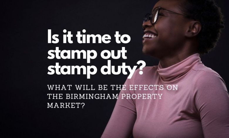 Birmingham Property Market: Is it Time to Stamp Out Stamp Duty?