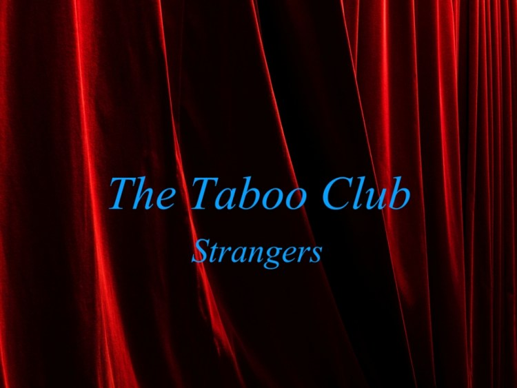 'Strangers' – The Taboo Club 20.07.18