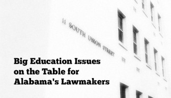 Big Education Issues on the Table for Alabama's Lawmakers