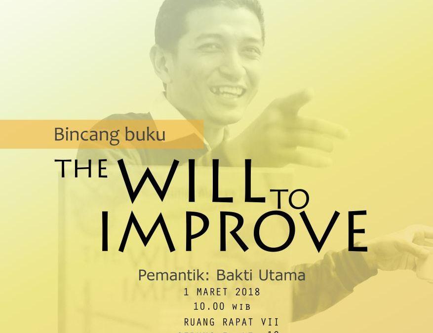 "Dilema Pembangunan di Indonesia:  Sebuah Catatan dari Diskusi Buku ""The Will To Improve"""