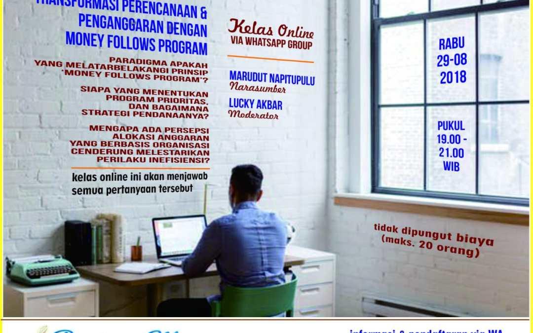 Transformasi Perencanaan dan Penganggaran dengan Money Follows Program Priority: Diskusi Kelas Online Birokrat Menulis Tanggal 29 Agustus 2018